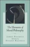 The Elements of Moral Philosophy - James Rachels, Stuart Rachels
