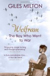 Wolfram: The Boy Who Went to War - Giles Milton
