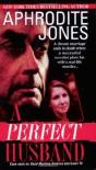 A Perfect Husband - Aphrodite Jones