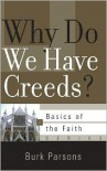 Why Do We Have Creeds? - Burk Parsons