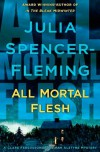 All Mortal Flesh: A Clare Fergusson and Russ Van Alstyne Mystery (Clare Fergusson and Russ Van Alstyne Mysteries) - Julia Spencer-Fleming
