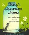Mary's Marvelous Mouse - Mary Francis Shura, Adrienne Adams
