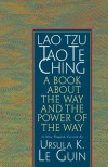 Lao Tzu: Tao Te Ching: A Book about the Way and the Power of the Way - Ursula K. Le Guin