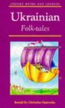 Ukrainian Folk-Tales - Christina Oparenko