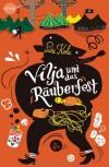 Vilja und das Räuberfest  - Siri Kolu, Anu Katariina Lindemann