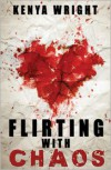 Flirting with Chaos - Kenya Wright
