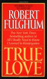 True Love - Robert Fulghum