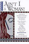 Ain't I a Woman! A Book of Women's Poetry from Around the World - Illona Linthwaite