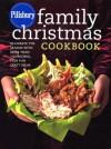 Pillsbury Family Christmas Cookbook: Celebrate the Season with More Than 150 Recipes, Plus Fun Craft Ideas - Pillsbury Editors