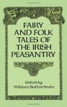 Fairy and Folk Tales of the Irish Peasantry - W.B. Yeats