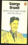 Decline Of The English Murder and Other Essays - George Orwell