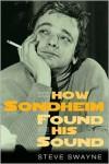 How Sondheim Found His Sound - Steve Swayne