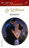 Ruthless! (Romance) - Lee Wilkinson