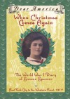 When Christmas Comes Again: The World War I Diary of Simone Spencer, New York City to the Western Front 1917 (Dear America Series) - Beth Seidel Levine