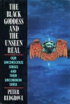 The Black Goddess and the Unseen Real - Peter Redgrove