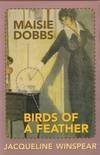 Maisie Dobbs and Birds of a Feather - Jacqueline Winspear
