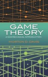 Game Theory: A Nontechnical Introduction - Morton D. Davis, Langdon