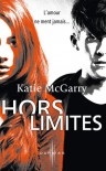 Hors limites  - Katie McGarry, Isabel Wolff-Perry