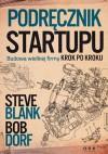 Podręcznik startupu. Budowa wielkiej firmy krok po kroku - Bob Dorf, Steve Blank