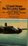 I Could Never Be So Lucky Again: An Autobiography (Air and Space Series) - James Doolittle;Carroll V. Glines