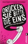»Drücken Sie bitte die Eins«: Willkommen in der Servicehölle - Susanne Berkenheger;Klaus Ungerer