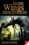 Dark Wings Descending  - Lesley Davis