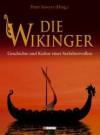 Die Wikinger: Geschichte Und Kultur Eines Seefahrervolkes - Peter H. Sawyer, Thomas Bertram