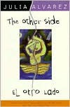 The Other Side/El Otro Lado - Julia Alvarez