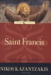 Saint Francis - Nikos Kazantzakis, John Michael Talbot, Amy Welborn