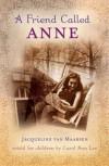 A Friend Called Anne - Jacqueline van Maarsen