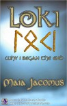 Loki: Why I Began the End - Maia Jacomus