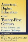 American Higher Education In The Twenty First Century: Social, Political, And Economic Challenges - Philip G. Altbach
