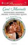 Wedlocked: Banished Sheikh, Untouched Queen - Carol Marinelli