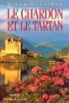 Le Chardon et le Tartan (Le Cercle de Pierre, #1) - Diana Gabaldon