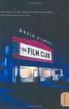 The Film Club: A Memoir - David Gilmour