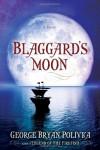 Blaggard's Moon - George Bryan Polivka