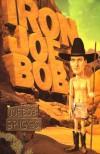 Iron Joe Bob - Joe Bob Briggs