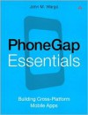 PhoneGap Essentials: Building Cross-Platform Mobile Apps - John M. Wargo