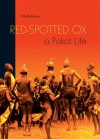 Red-Spotted Ox: A Pokot Life -