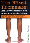 The Naked Roommate: And 107 Other Issues You Might Run Into in College - Harlan Cohen
