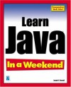 Learn Java In A Weekend (In A Weekend (Indianapolis, Ind.).) - Joseph P. Russell