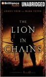 The Lion in Chains - Luke Daniels, Mark Teppo, Angus Trim
