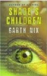 Shade's Children - Garth Nix