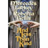 And Less Than Kind - Mercedes Lackey, Roberta Gellis
