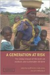 A Generation at Risk: The Global Impact of HIV/AIDS on Orphans and Vulnerable Children - Geoff Foster