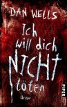 Ich will dich nicht töten: Thriller - Dan Wells