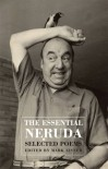 The Essential Neruda: Selected Poems - Pablo Neruda, Mark Eisner