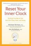Reset Your Inner Clock: The Drug-Free Way to Your Best-Ever Sleep, Mood, and Energy - Michael Terman, Ian McMahan