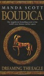Boudica: Dreaming the Eagle  - Manda Scott