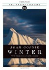 Winter: Five Windows on the Season - Adam Gopnik